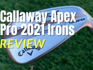 Callaway Apex Pro Irons Review 2021