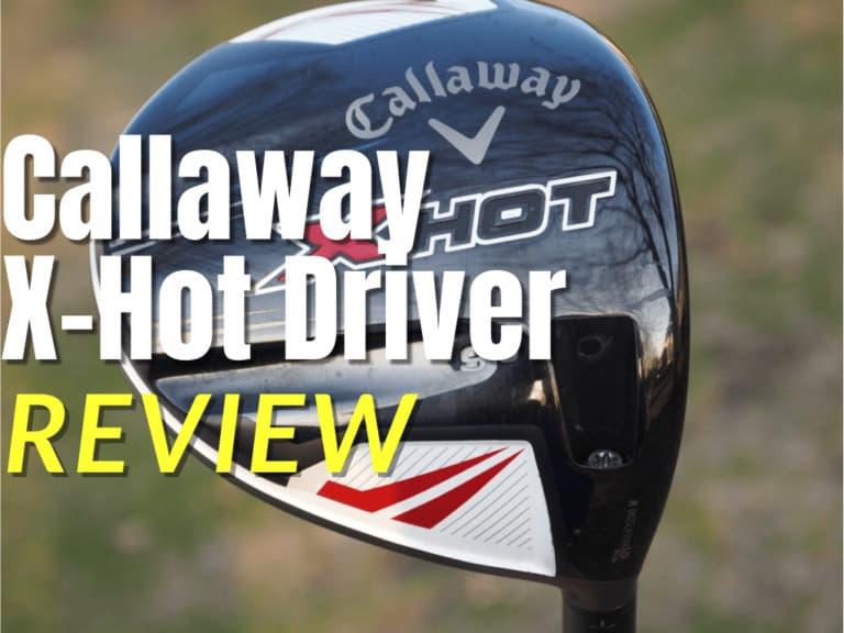 Callaway X Hot Driver Review