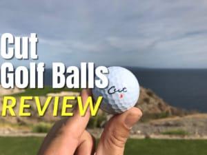 Cut Golf Balls Review