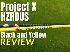 Project X HZRDUS Black and Yellow Shaft Review