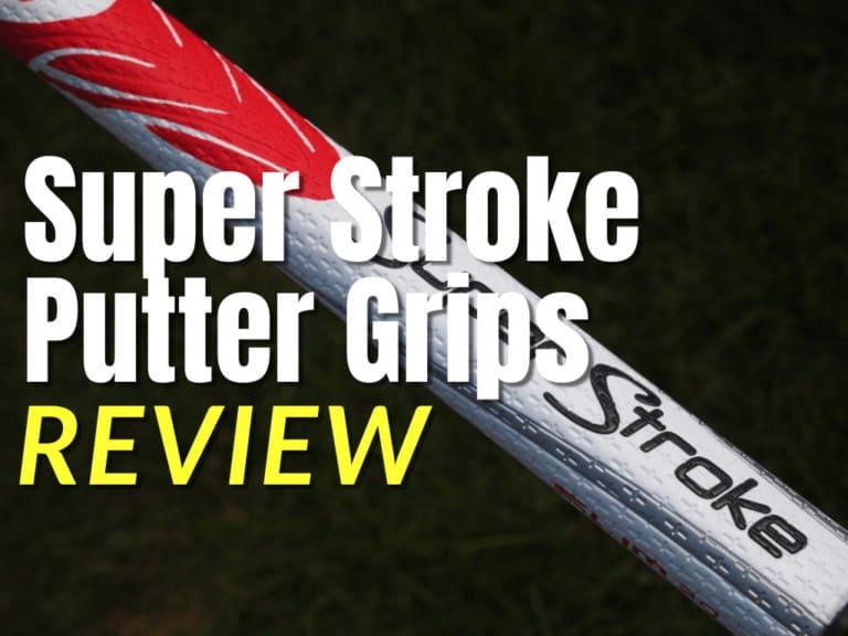 Super Stroke Putter Grips