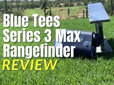 Blue Tees Series 3 Max Rangefinder Review